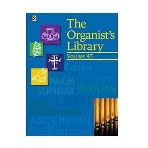 The Organist's Library, Vol. 47