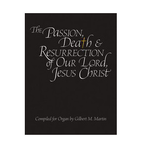 The Passion, Death and Resurrection of Our Lord, Jesus Christ